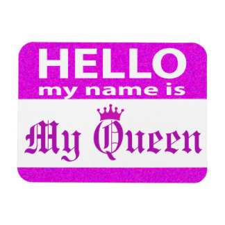 Hello My Name Is Queen Magnet