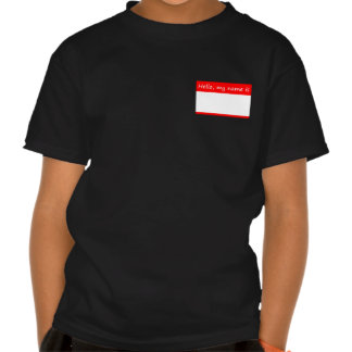 Hello my name is - name tag t-shirts