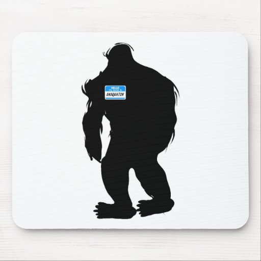 Hello-My Name Is Sasquatch Mouse Pad