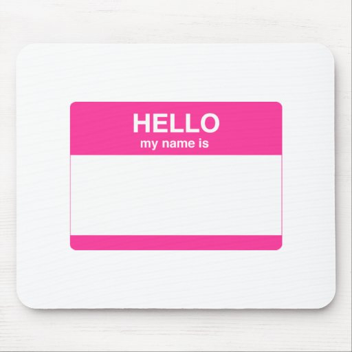 Hello, My Name is Tag Mousepads