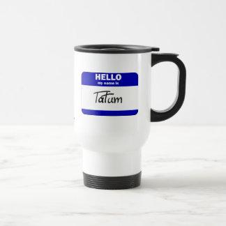 Hello My Name Is Tatum (Blue) Travel Mug