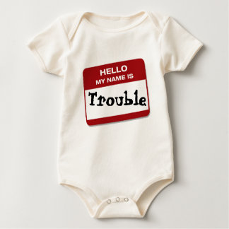 HELLO MY NAME IS...Trouble Baby Bodysuit