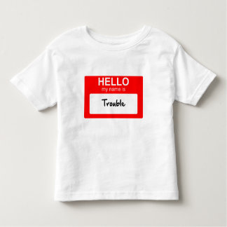 Hello my name is trouble Tshirt