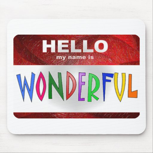 Hello My Name is Wonderful Mousepad