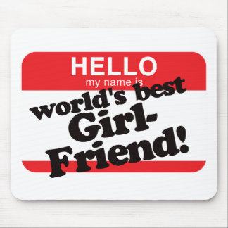 Hello My Name Is World s Best Girlfriend Mouse Mats