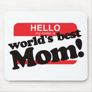 Hello My Name Is World s Best Mom Mouse Pads