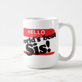 Hello My Name Is World s Best Sister Coffee Mugs