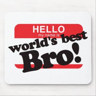 Hello My Name Is World's Best Brother Mouse Pad