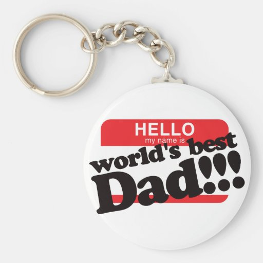 Hello My Name Is World's Best Dad Keychains