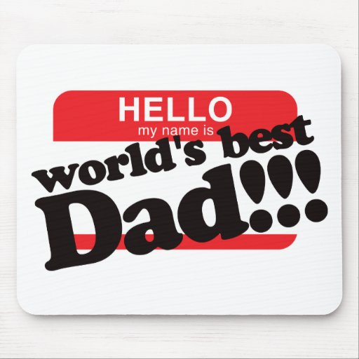 Hello My Name Is World's Best Dad Mouse Mat