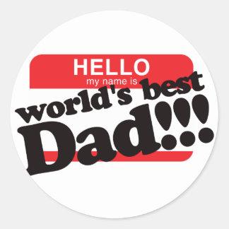 Hello My Name Is World's Best Dad Round Sticker