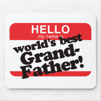 Hello My Name Is World's Best Grandfather Mouse Pads