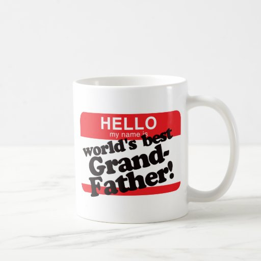 Hello My Name Is World's Best Grandfather Mugs
