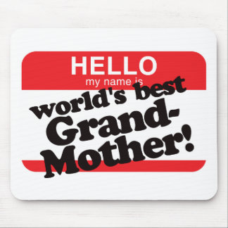 Hello My Name Is World's Best Grandmother Mouse Pad