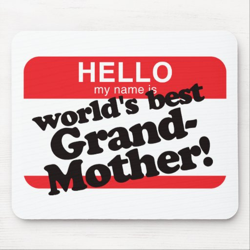 Hello My Name Is World's Best Grandmother Mouse Mats