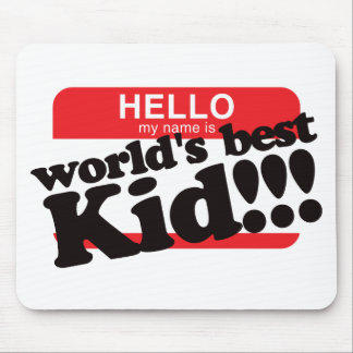 Hello My Name Is World's Best Kid Mouse Pads