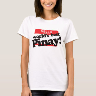 Hello My Name Is World's Best Pinay T-Shirt