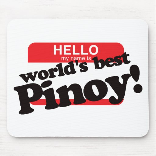 Hello My Name Is World's Best Pinoy Mouse Pads