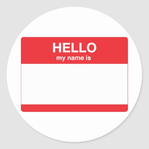 Hello, my name is (your text) round sticker