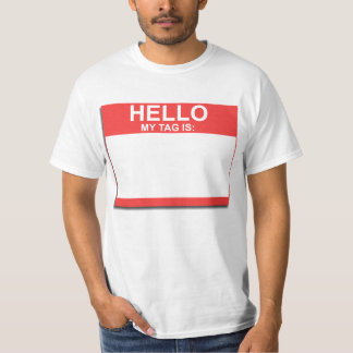 hello my tag is T-Shirt