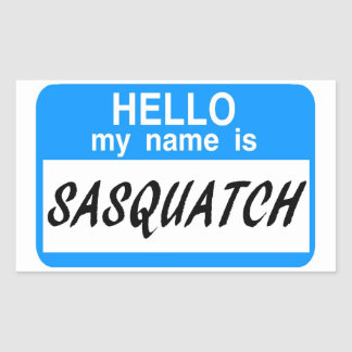 Hello Name Tag Sasquatch Rectangular Sticker