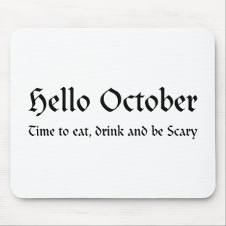 Hello October - Time to eat, drink and be Scary Mouse Pad