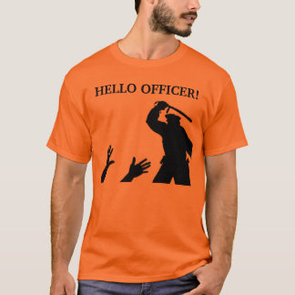 Hello Officer T-Shirt