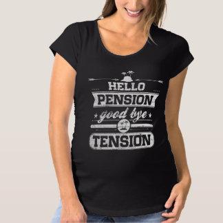 Hello Pension Goodbye Tension Maternity T-Shirt