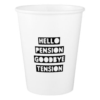 Hello Pension goodbye Tension Paper Cup