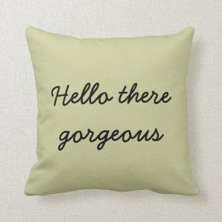 Hello there gorgeous throw pillow