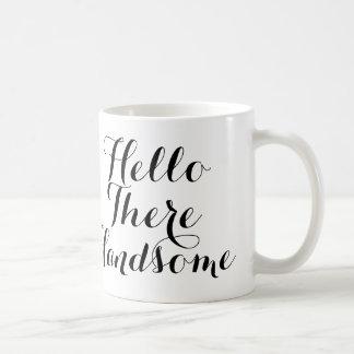 Hello There Handsome with Black/White Script Basic White Mug