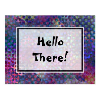 """Hello There!"" Multicolored, Unique Abstract Art Postcard"