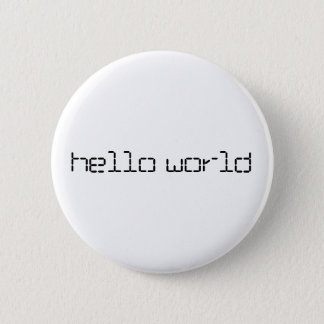 hello world 6 cm round badge