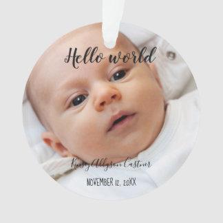 Hello World Birth Annoucement Personalized Photo Ornament