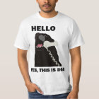 HELLO YES THIS IS DOG telephone phone T-Shirt
