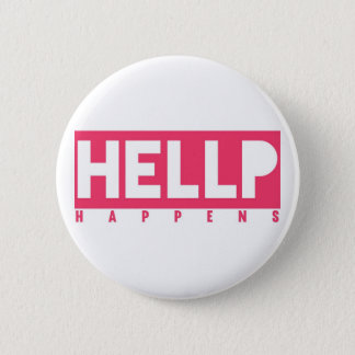HELLP Happens 6 Cm Round Badge