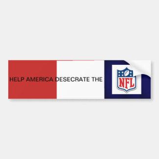 Help America Desecrate the NFL Bumper Sticker