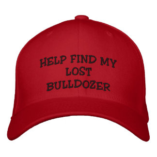 HELP FIND MY LOST BULLDOZER EMBROIDERED HATS