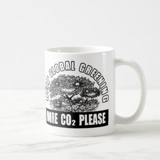 Help Global Greening - More CO2 Please Coffee Mug