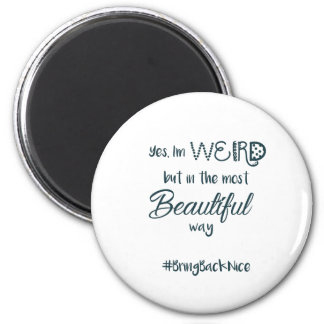 Help grow the movement to #BringBackNice! Magnet