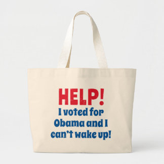 Help! I Voted for Obama and I Can't Wake Up! Bags