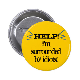 Help! I'm Surrounded by Idiots! 6 Cm Round Badge