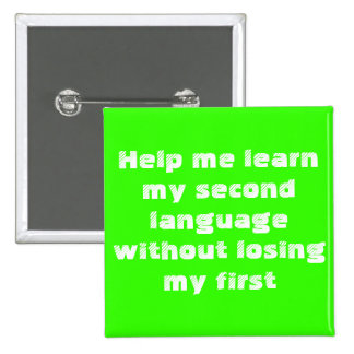 Help me learn my second language... 15 cm square badge