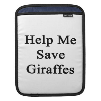 Help Me Save Giraffes Sleeves For iPads