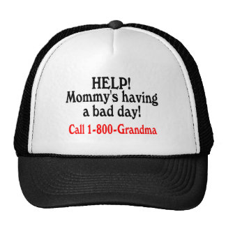 Help Mommys Having Bad Day Call Grandma Trucker Hats