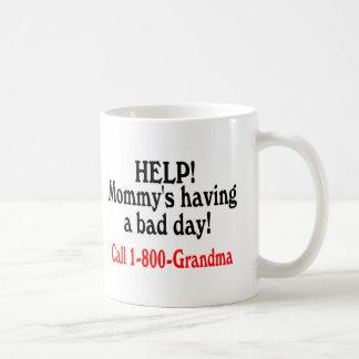 Help Mommys Having Bad Day Call Grandma Mug