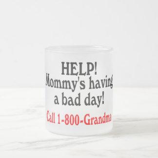 Help Mommys Having Bad Day Call Grandma Coffee Mug