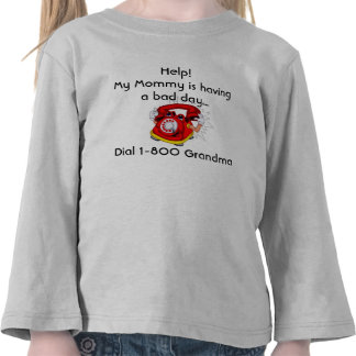 Help! My Mommy is having a bad day...... Tee Shirts