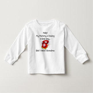 Help! My Mommy is having a bad day...... Shirt