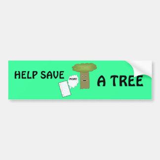 Help save a tree bumper sticker
